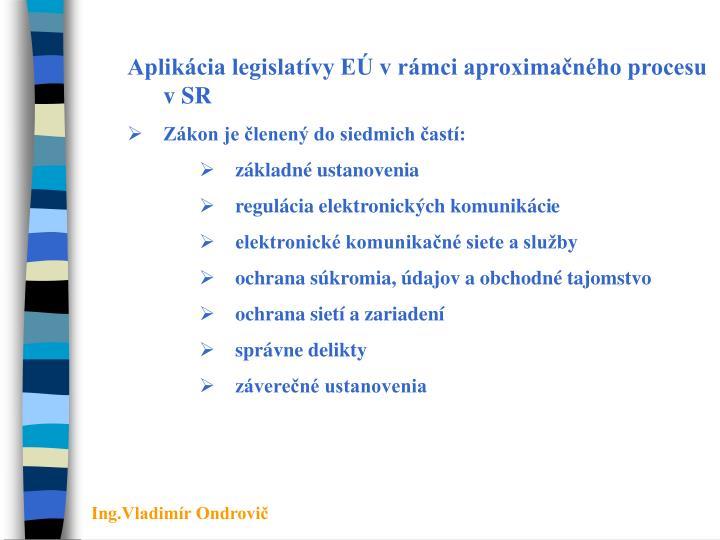 Aplikácia legislatívy EÚ v rámci aproximačného procesu vSR