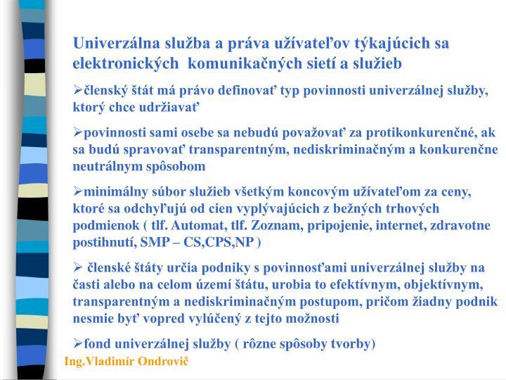 Univerzálna služba apráva užívateľov týkajúcich sa elektronických