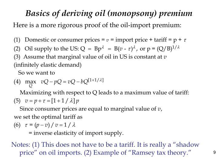 Basics of deriving oil (monopsony) premium