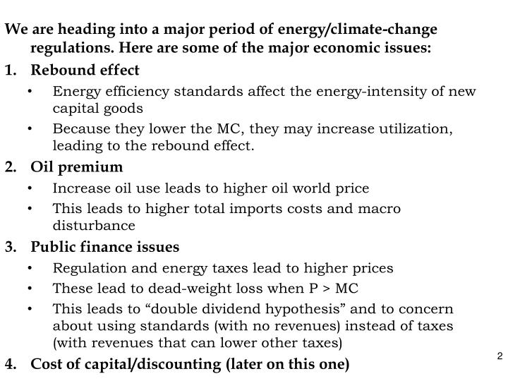 We are heading into a major period of energy/climate-change regulations. Here are some of the major economic issues:
