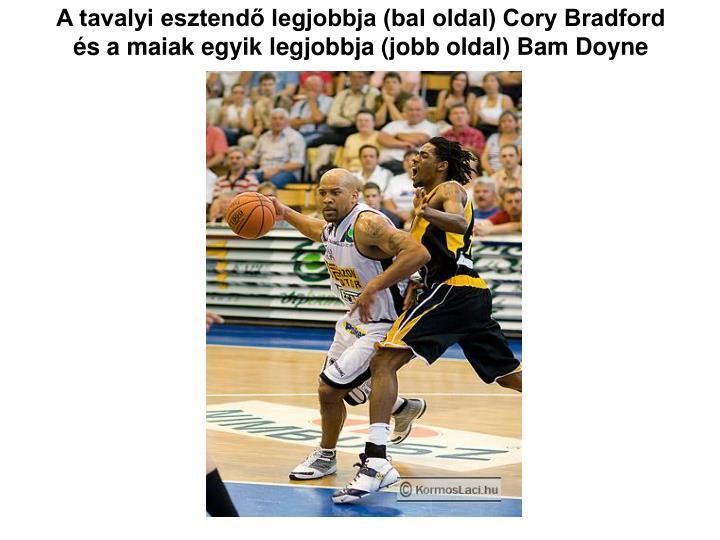 A tavalyi esztendő legjobbja (bal oldal) Cory Bradford és a maiak egyik legjobbja (jobb oldal) Bam Doyne