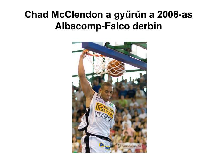 Chad McClendon a gyűrűn a 2008-as Albacomp-Falco derbin