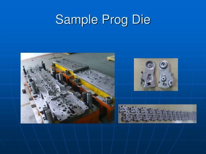 Sample Prog Die
