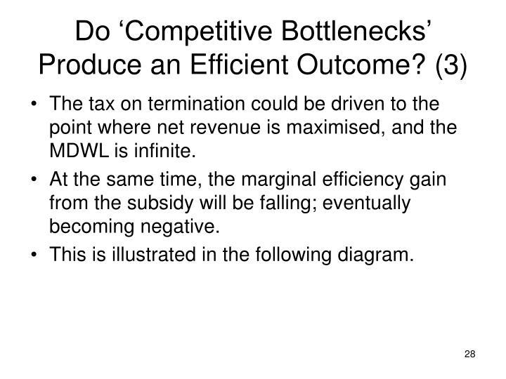 Do 'Competitive Bottlenecks' Produce an Efficient Outcome? (3)