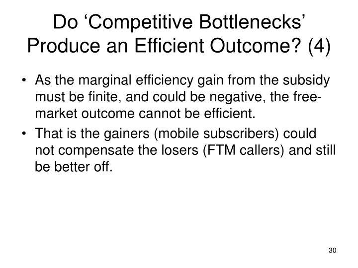 Do 'Competitive Bottlenecks' Produce an Efficient Outcome? (4)
