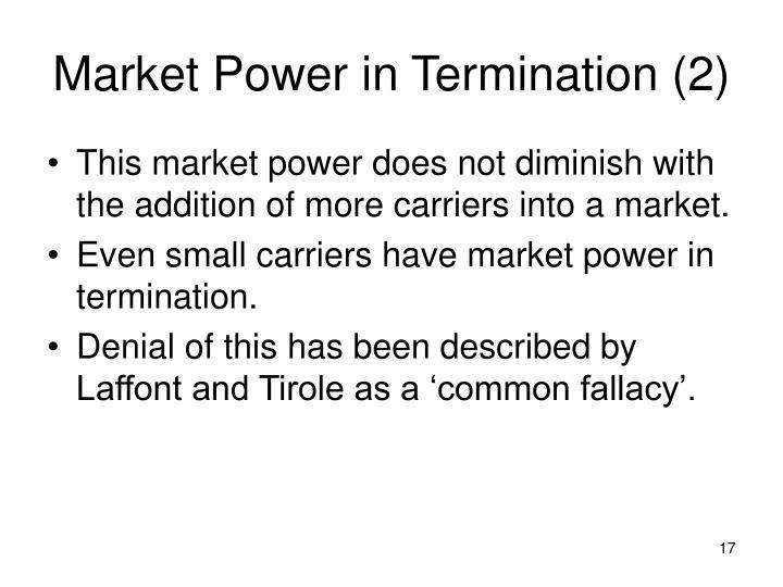 Market Power in Termination (2)