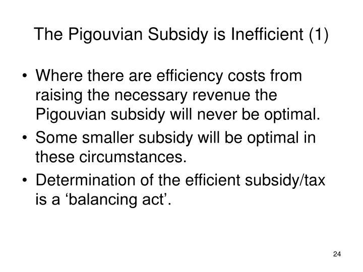 The Pigouvian Subsidy is Inefficient (1)
