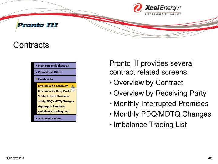 Pronto III provides several