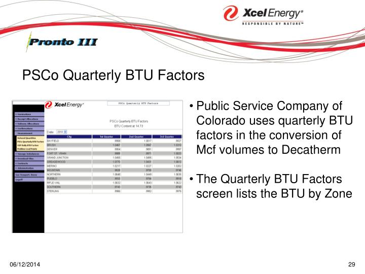 Public Service Company of Colorado uses quarterly BTU factors in the conversion of Mcf volumes to Decatherm