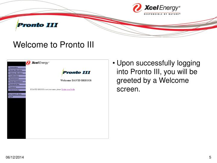Upon successfully logging into Pronto III, you will be greeted by a Welcome screen.