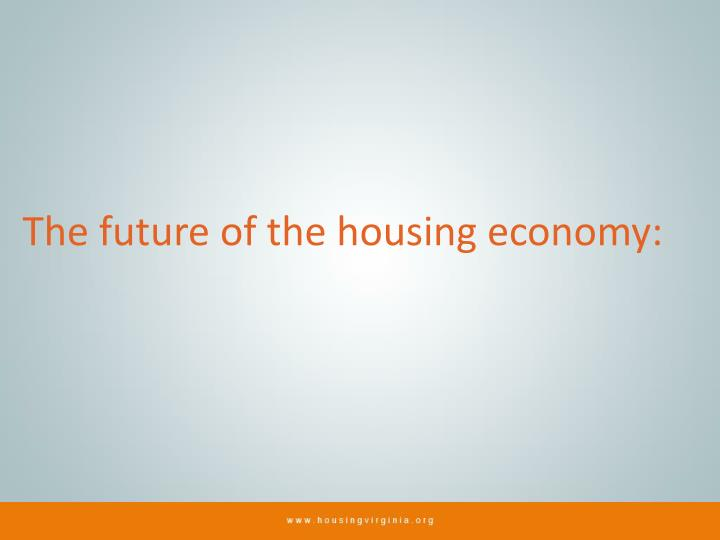 The future of the housing economy: