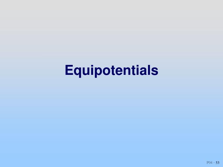 Equipotentials