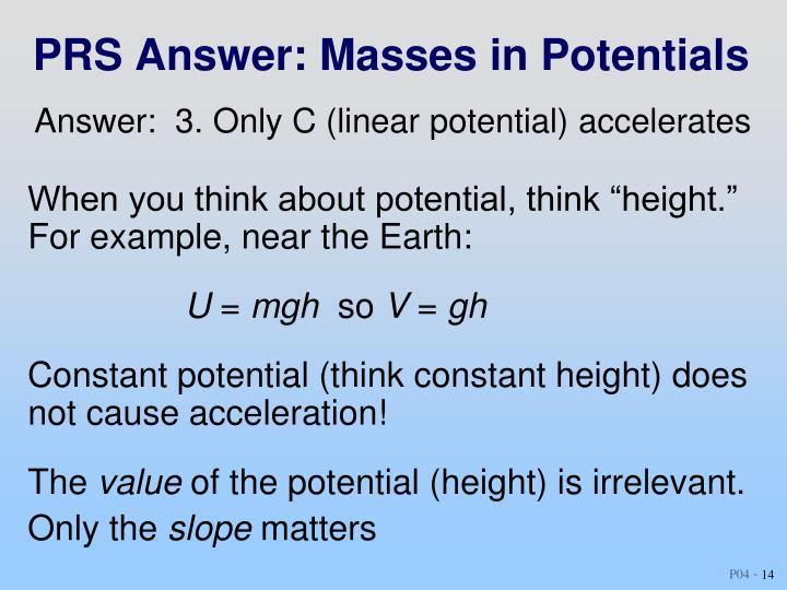 PRS Answer: Masses in Potentials