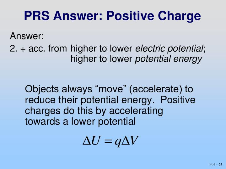 PRS Answer: Positive Charge