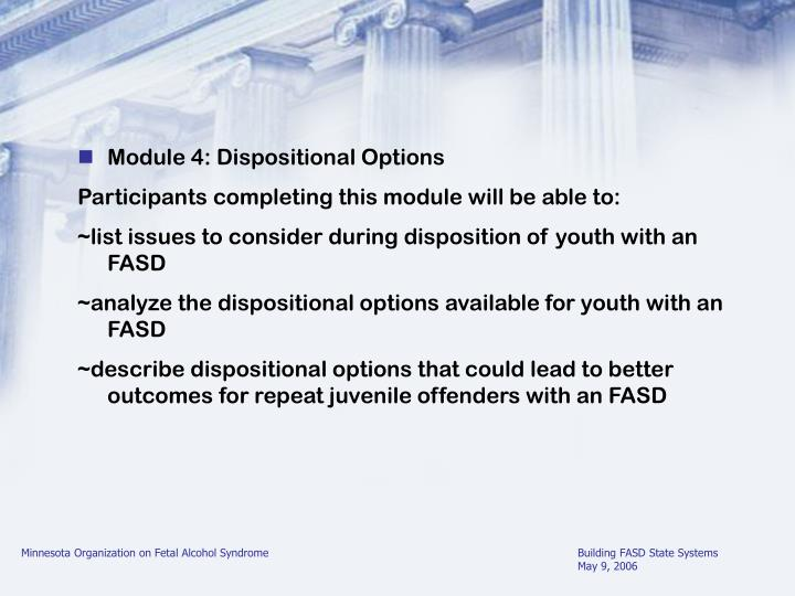 Module 4: Dispositional Options