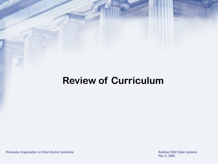 Review of Curriculum