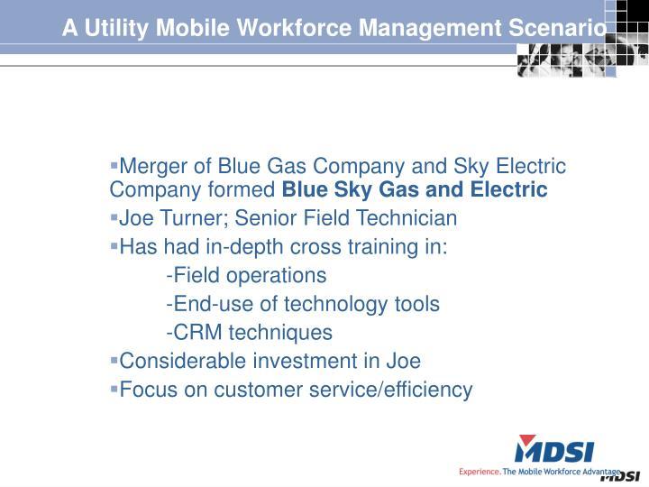 A Utility Mobile Workforce Management Scenario