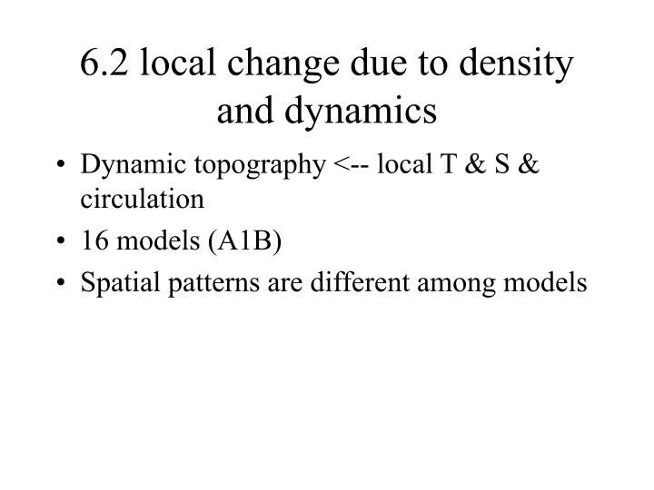 6.2 local change due to density and dynamics