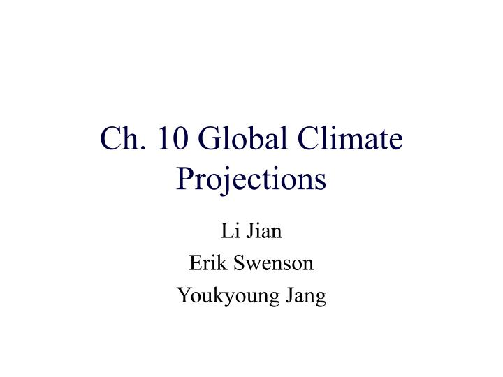Ch 10 global climate projections