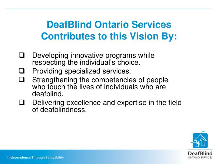DeafBlind Ontario Services Contributes to this Vision By: