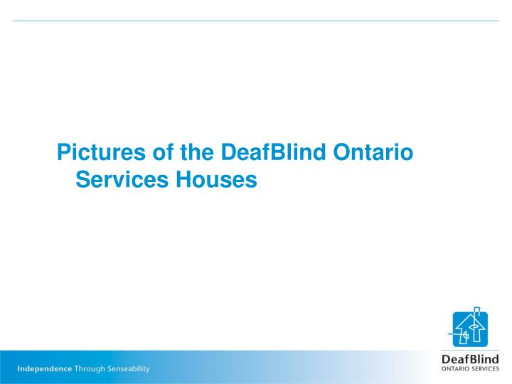 Pictures of the deafblind ontario services houses