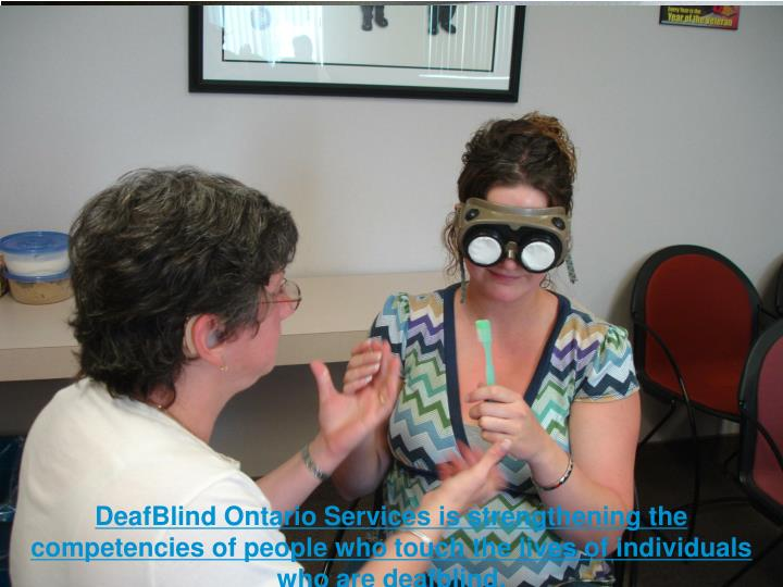 DeafBlind Ontario Services is strengthening the competencies of people who touch the lives of individuals who are deafblind