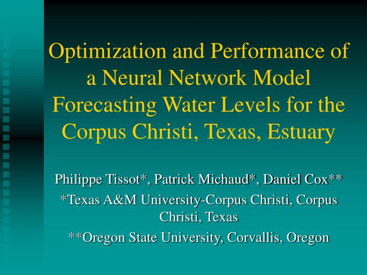 Optimization and Performance of a Neural Network Model Forecasting Water Levels for the Corpus Christi, Texas, Estuary