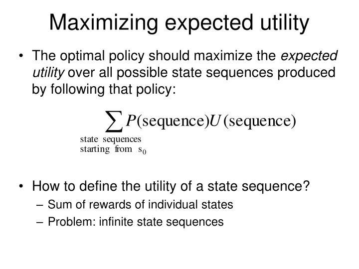 Maximizing expected utility