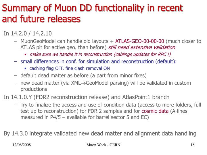 Summary of Muon DD functionality in recent and future releases