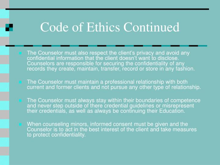 Code of Ethics Continued