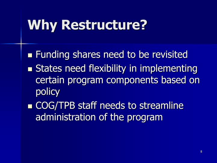 Why Restructure?