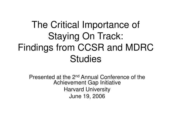 The critical importance of staying on track findings from ccsr and mdrc studies