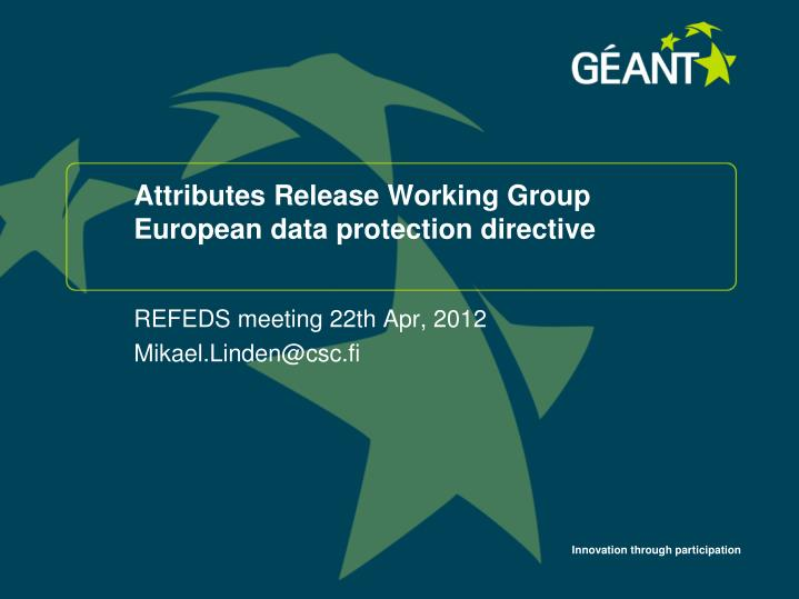 Attributes release working group european data protection directive