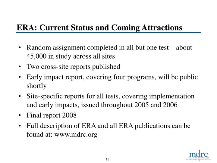 ERA: Current Status and Coming Attractions