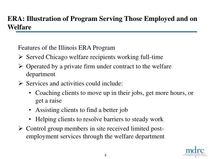 ERA: Illustration of Program Serving Those Employed and on Welfare