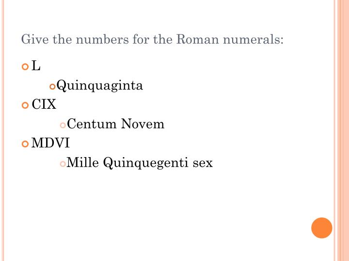Give the numbers for the Roman numerals: