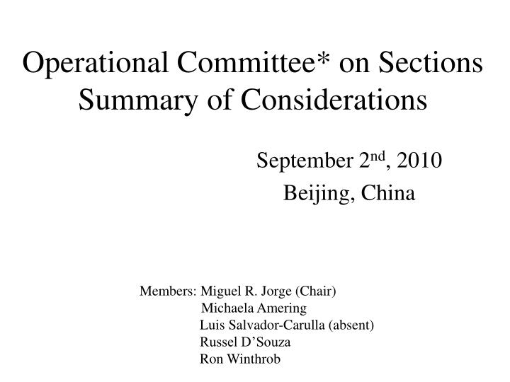 Operational Committee* on Sections Summary of Considerations