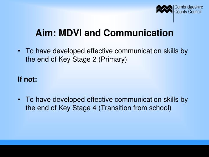 Aim: MDVI and Communication