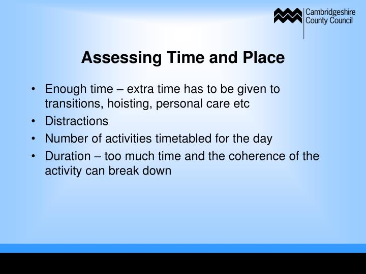 Assessing Time and Place