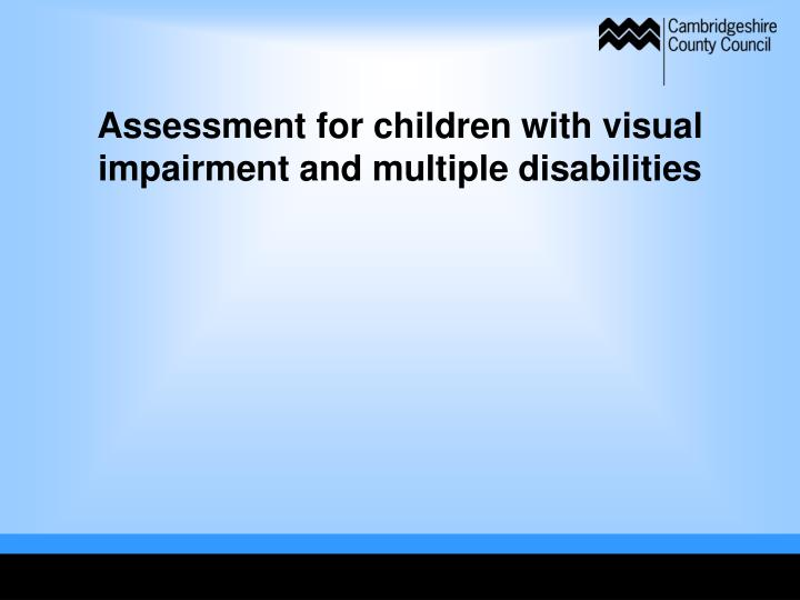 Assessment for children with visual impairment and multiple disabilities