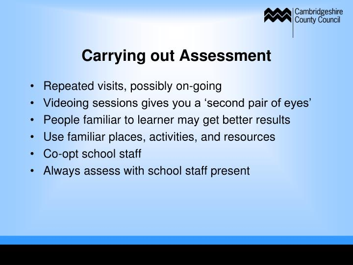 Carrying out Assessment