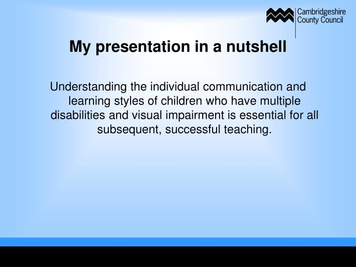 My presentation in a nutshell