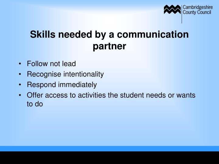 Skills needed by a communication partner