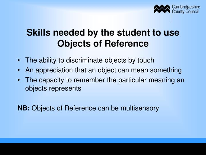 Skills needed by the student to use Objects of Reference