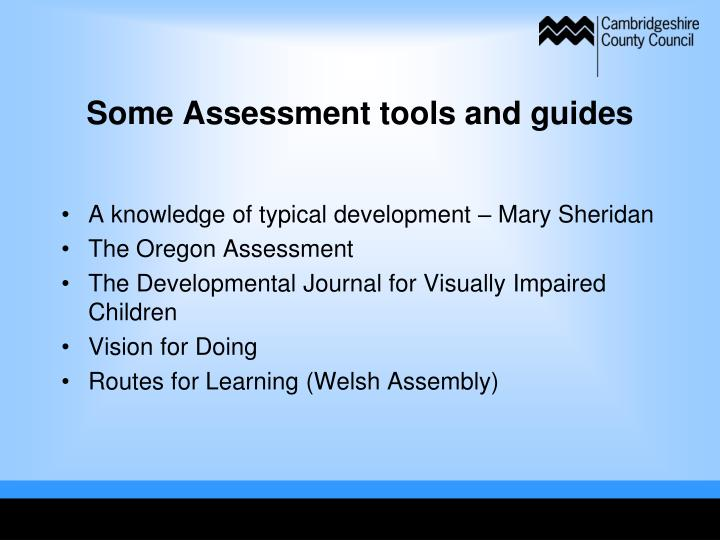 Some Assessment tools and guides