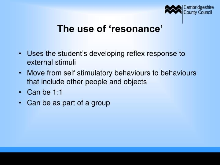 The use of 'resonance'