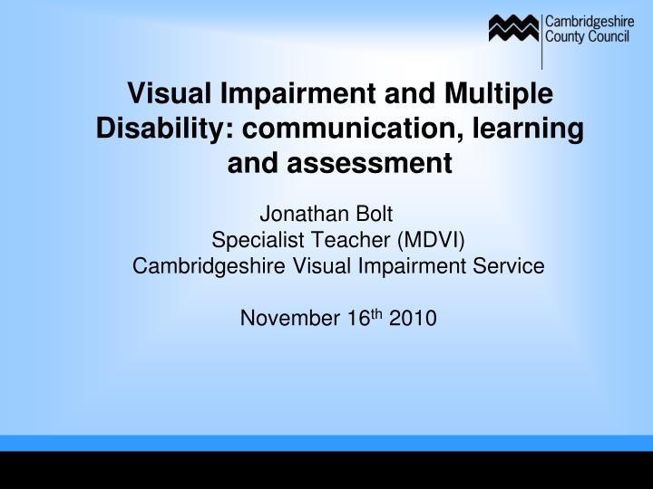 Visual impairment and multiple disability communication learning and assessment