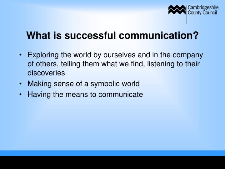 What is successful communication?