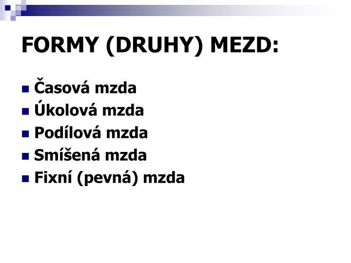 FORMY (DRUHY) MEZD: