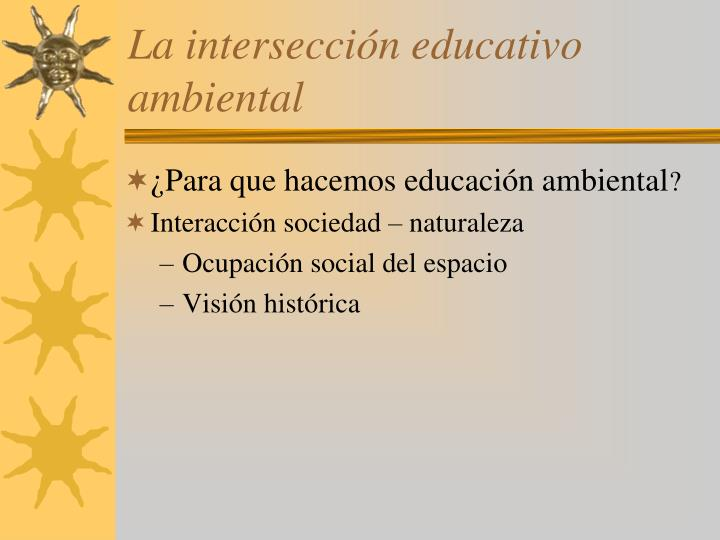 La intersección educativo ambiental